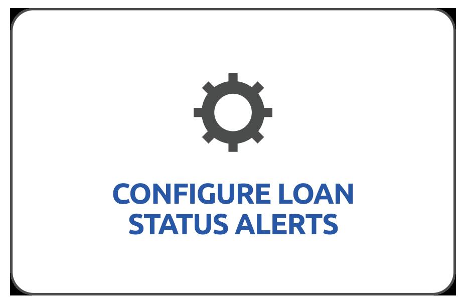 Configure Loan Status Alerts